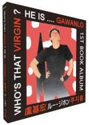 Who's that virgin? he is....Gawanlo--1st book album(中英日韓對照)