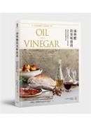 油與醋的美味指南 :發現並探索世上最美好、最特別的調味料