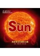 The Sun:你從來沒看過的太陽
